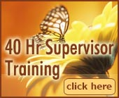 40 Hour Supervisor Training Seminar.